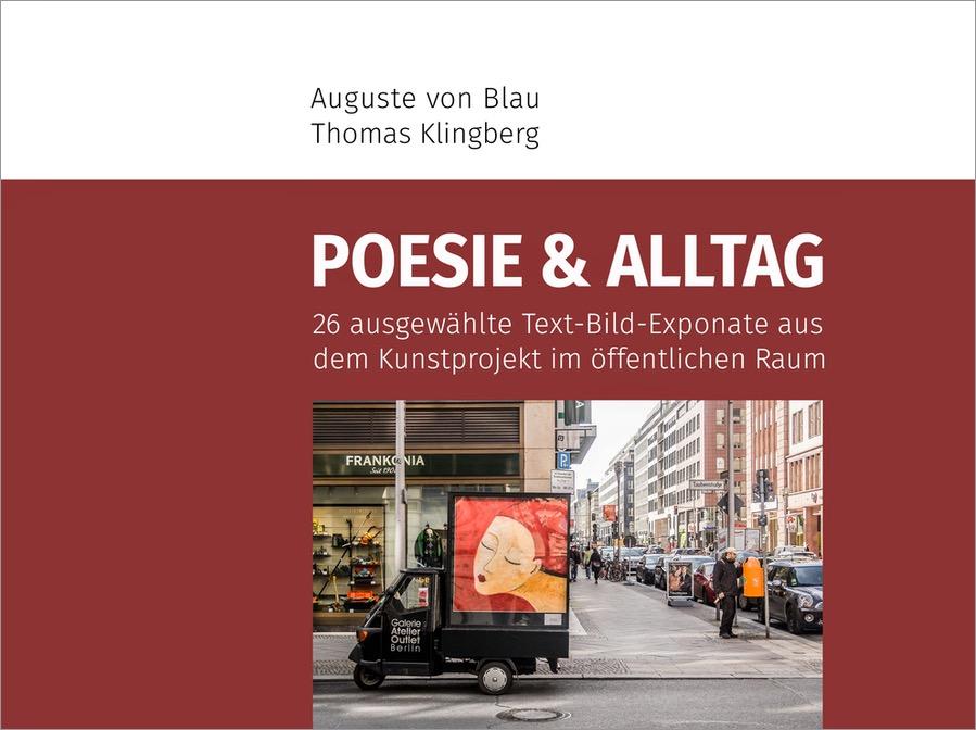 Poesie und Alltag: Thomas Klingberg Auguste von Blau